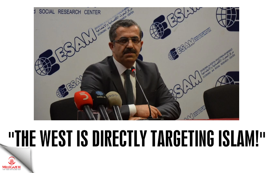 """The West is directly targeting Islam!"""