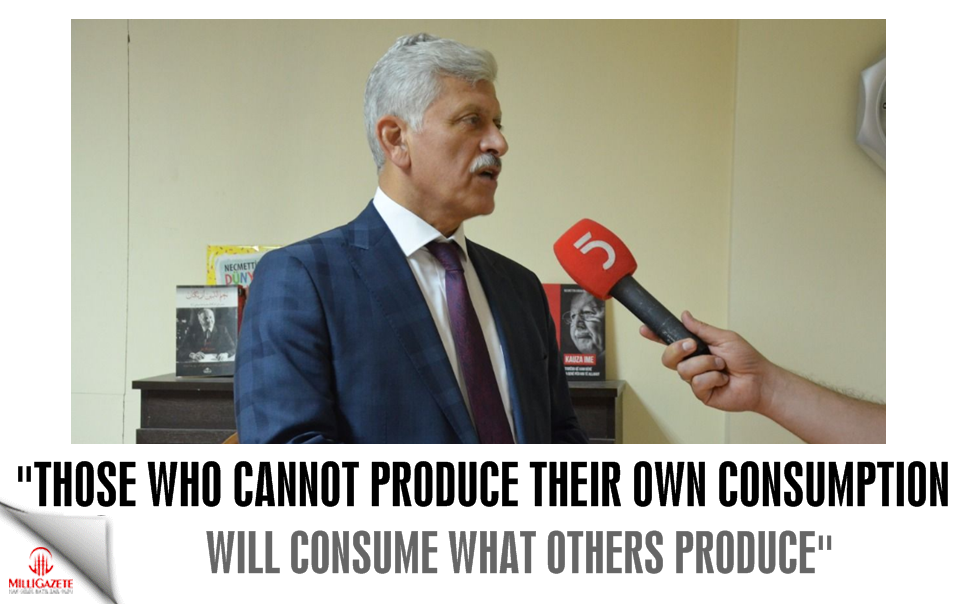 Those who cannot produce their own consumption will consume what others produce
