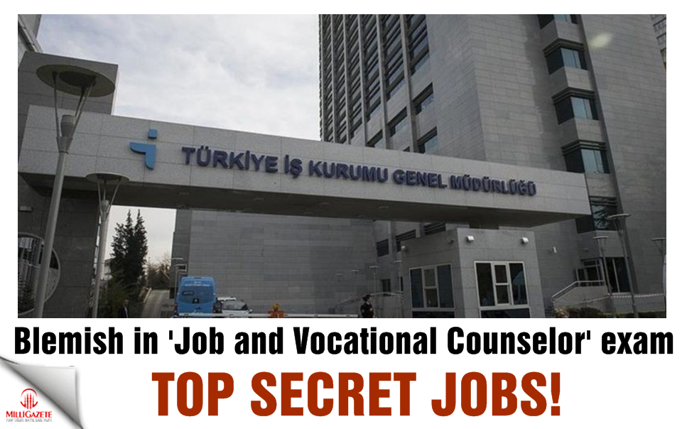 Top secret jobs! Blemish In Job and Vocational Counselor exam