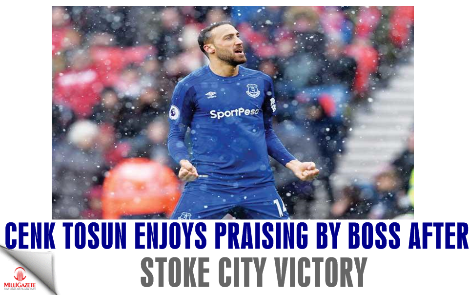 Tosun enjoys praising by boss after Stoke victory