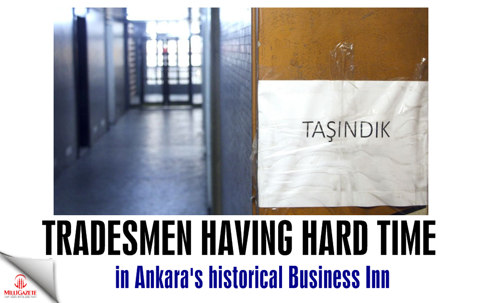 Tradesmen having hard time in Ankaras historical Business Inn