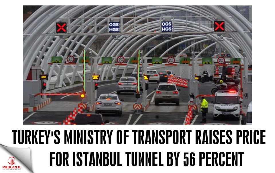 Turkey's ministry of transport raises price for Istanbul undersea tunnel by 56 percent