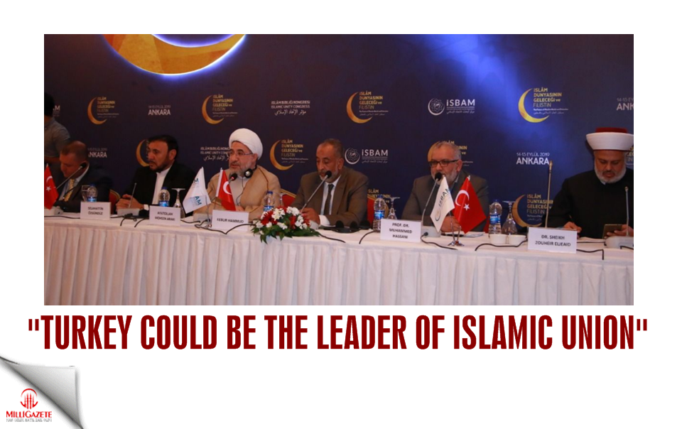 Turkey could be the leader of Islamic Union