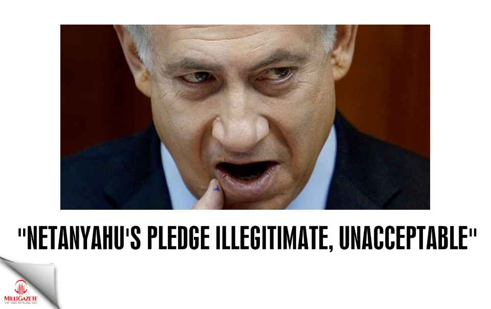 Turkey: Netanyahu's pledge illegitimate, unacceptable