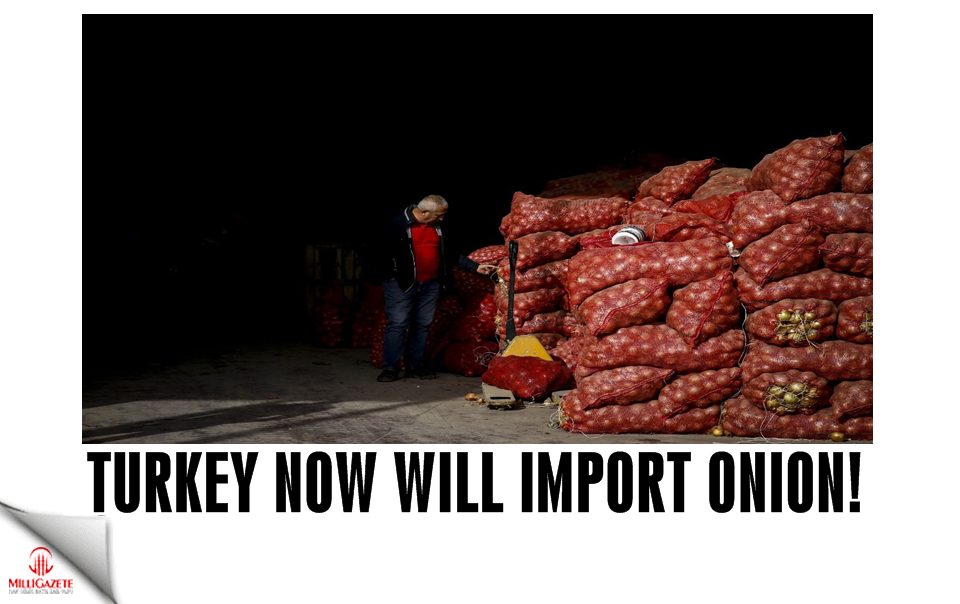 Turkey now will import onions!