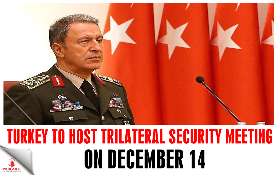 Turkey to host trilateral security meeting on Dec. 14