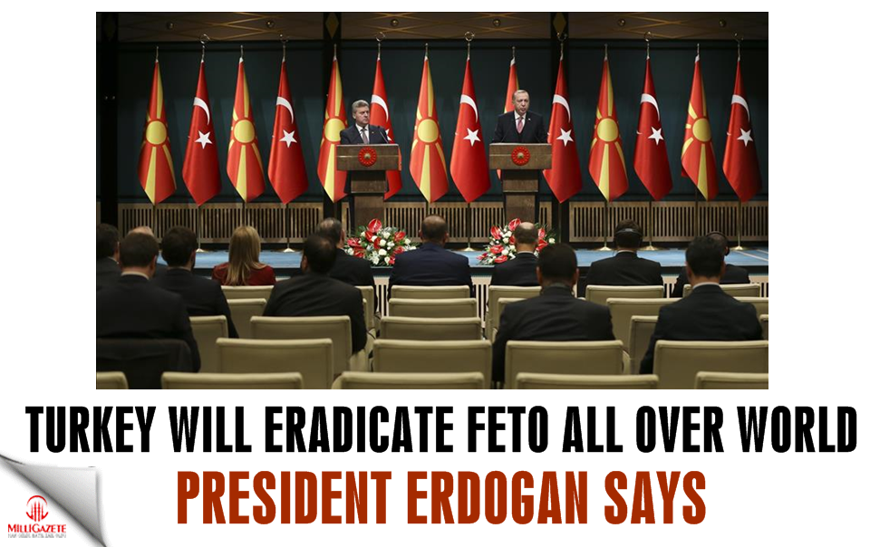 Turkey will eradicate FETO all over world, Erdogan says