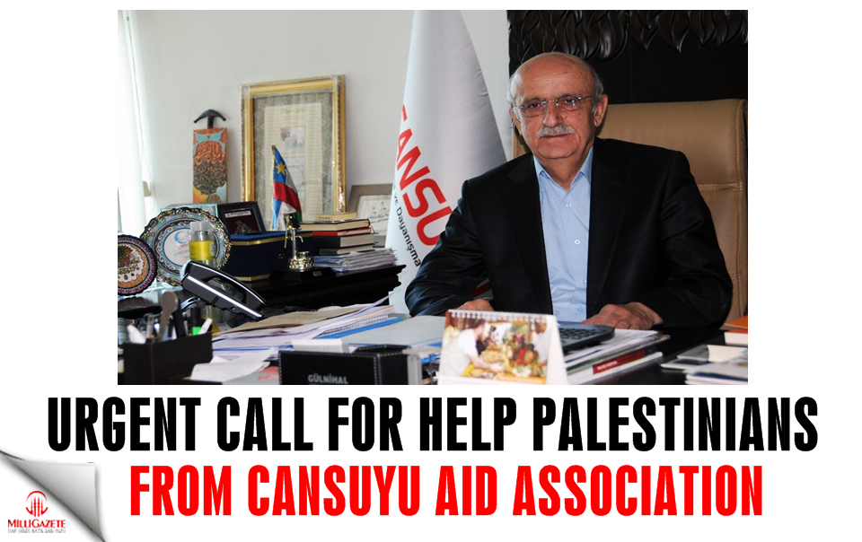 Urgent call for help Palestinians from Cansuyu aid association