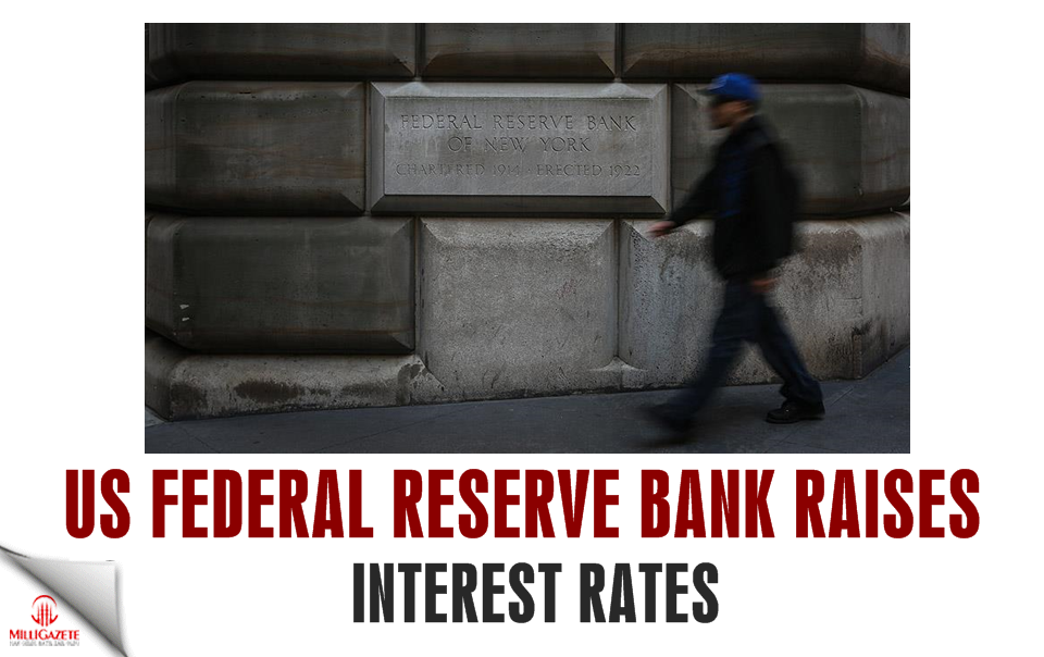 US Fed raises interest rates