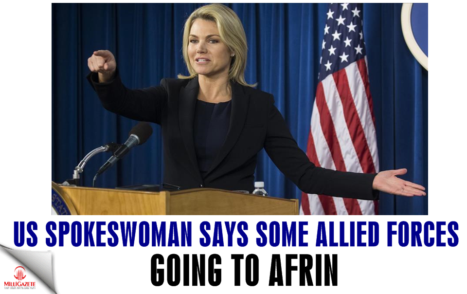 US spokeswoman says some allied forces going to Afrin