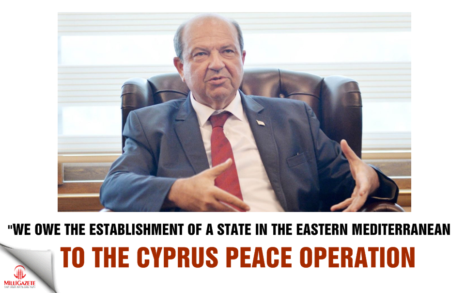We owe the establishment of a state in the Eastern Mediterranean to the Cyprus Peace Operation