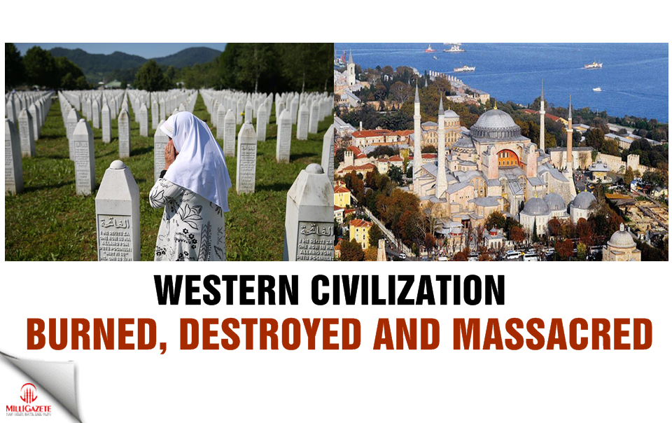 Western civilization: Burned, destroyed, massacred!