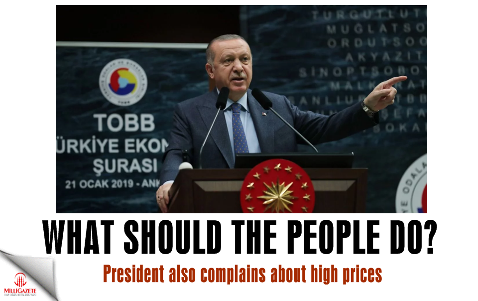 What should the people do? President also complains