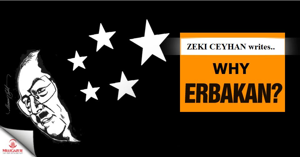 Why Erbakan ?