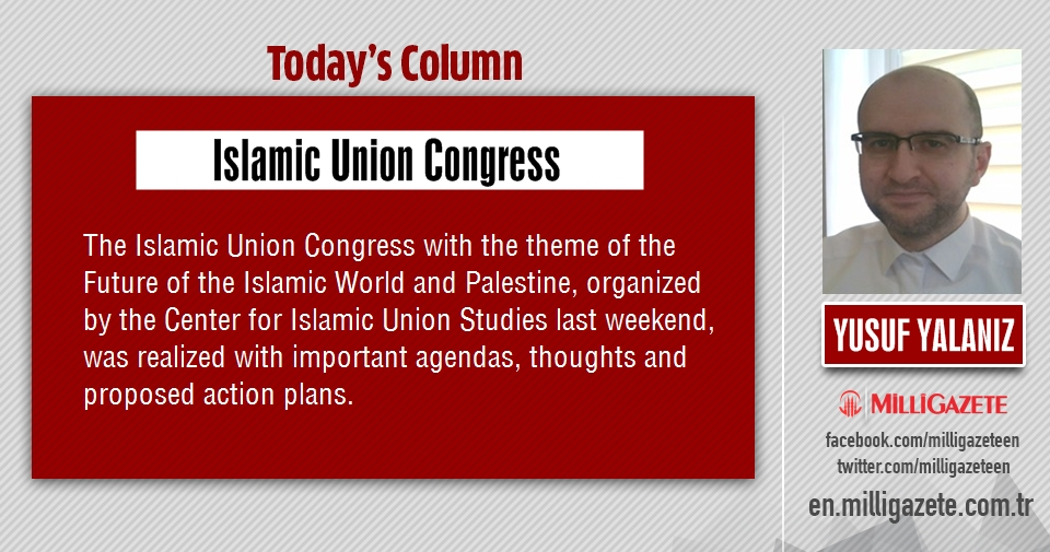 "Yusuf Yalanız: ""Islamic Union Congress"""