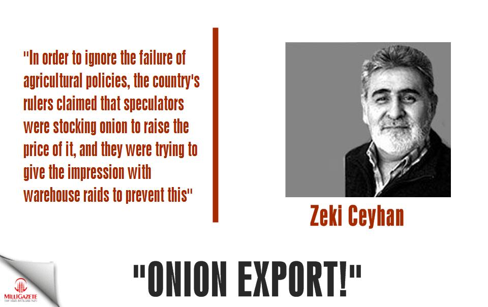 "Zeki Ceyhan: ""Onion export!"""