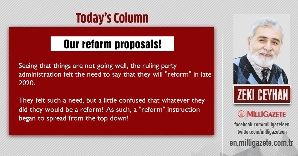 """Zeki Ceyhan: """"Our reform proposals!"""""""