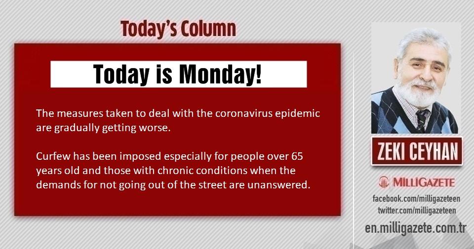 "Zeki Ceyhan: ""Today is Monday!"""