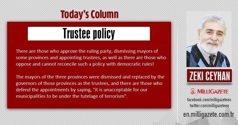 """Zeki Ceyhan: """"Trustee policy"""""""