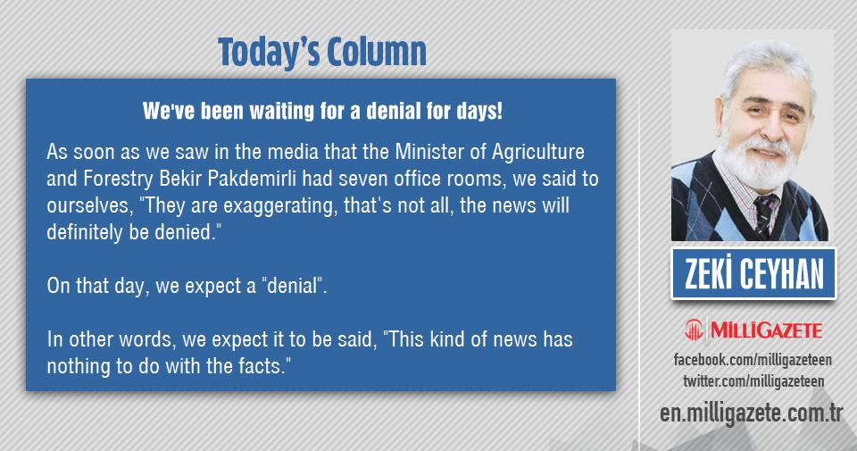 "Zeki Ceyhan: ""Weve been waiting for a denial for days!"""