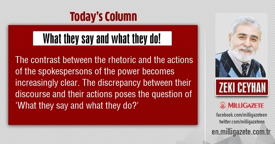 """Zeki Ceyhan: """"What they say and what they do!"""""""