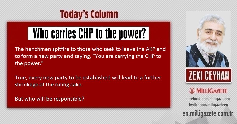 "Zeki Ceyhan: ""Who carries CHP to the power?"""
